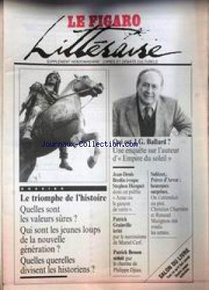 FIGARO LITTERAIRE (LE) du 11/04/1988 - LE TRIOMPHE DE L'HISTOIRE - J.G. BALLARD - J.DENIS BREDIN EVOQUE S. HECQUET - P. GRAINVILLE - M. CERF - P. BESSON - PH. DJIAN - SULITZER - POIVRE D'ARVOR - CH. CHARRIERE ET RENAUD MATIGNON.