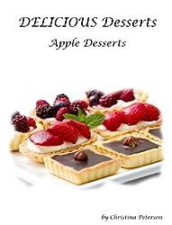 Apple Dessert Recipes (Delicious Desserts Book 17) (English Edition)