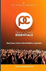 Pastor's Coach Essentials: Practical Tools for Powerful Leaders by Dr. Michael Brodeur (2015-07-17)