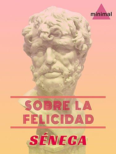 Sobre la felicidad (Clásicos Grecolatinos) por Séneca