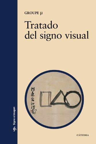Tratado del signo visual: Para una retórica de la imagen (Signo E Imagen)