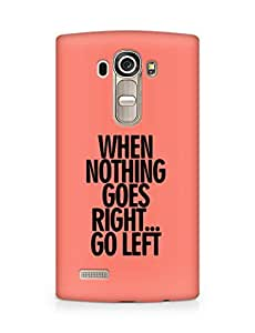 AMEZ when nothing goes right go left Back Cover For LG G4