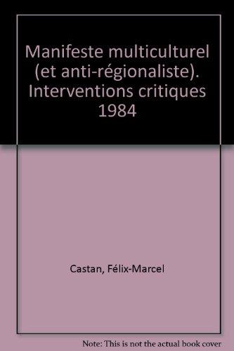 Manifeste multiculturel (et anti-régionaliste). : Interventions critiques 1984