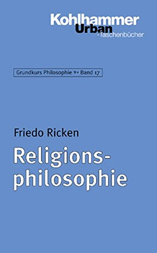 Grundkurs Philosophie: Religionsphilosophie (Urban-Taschenbücher, Band 401)