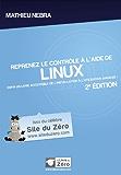 Reprenez le contrôle à l'aide de Linux ! (2e édition) (Livre du Zéro)