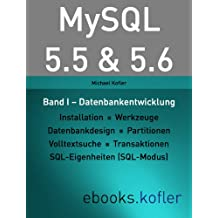 MySQL 5.5 & 5.6 -- Band I: Datenbankentwicklung