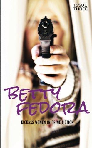 Betty Fedora Issue Three: Kickass Women in Crime Fiction Womens Fedora