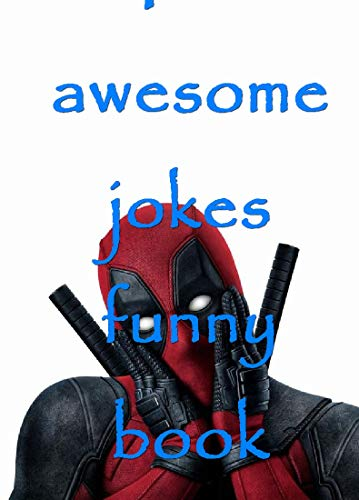 The best Deadpool 2 memes Jokes  - The Ultimate Funny and Joke Book(memes clean) (English Edition)