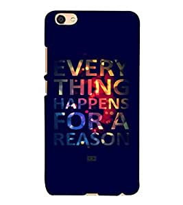 EVERYTHING HAPPENS FOR A REASON, Black, Lovely Pattern, Amazing Pattern, Printed Designer Back Case Cover for Vivo X7