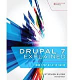 [(Drupal 7 Explained: Your Step-by-step Guide)] [ By (author) Stephen Burge ] [May, 2013]