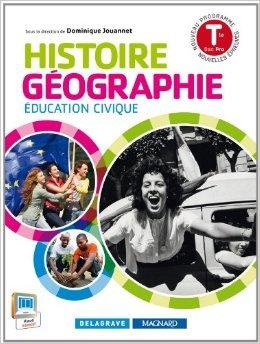 Histoire Géographie Education civique Tle Bac Pro de Dominique Jouannet,Collectif ( 7 mars 2014 )