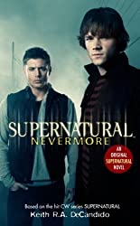 Supernatural: Nevermore by Keith R.A. DeCandido (2008-06-27)