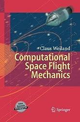 Computational Space Flight Mechanics by Claus Weiland (2014-11-23)