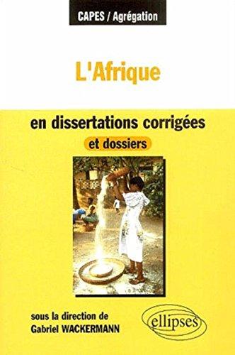L'Afrique en dissertations corrigées et dossiers par Collectif