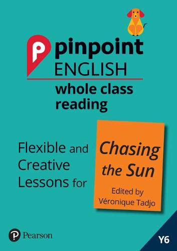 Pinpoint English Whole Class Reading Y6: Chasing the Sun - Stories from Africa: Flexible and Creative Lessons for Chasing the Sun (Edited by Veronique Tadjo)