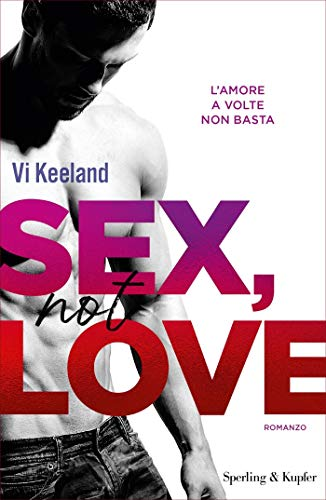 Sex, not love (versione italiana) (KeelandMania Vol. 4) di [Keeland, Vi]