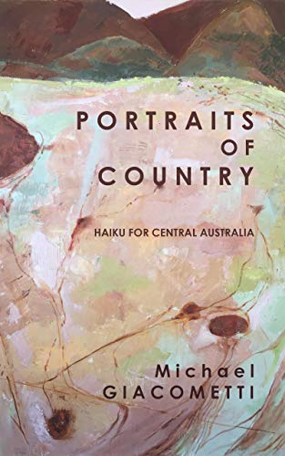Portraits of Country: haiku for central Australia (English Edition)