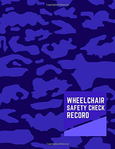 Wheelchair Safety Check Record: Daily Routine Inspection, Safety Maintenance Checklist and Repair Notebook, Logbook, Journal, supplies for ... with 120 pages. (Wheelchair Logbook, Band 50) -