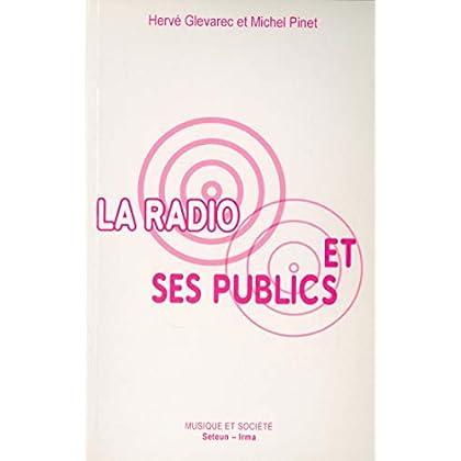 La Radio et ses publics (Musique et société t. 10)