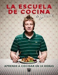 Escuela de cocina / Jamie's Ministry of Food: Aprende a cocinar en 24 horas / Learn to Cook in 24 Hours by Oliver, Jamie (2009) Hardcover