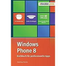 Windows Phone 8 Kochbuch für professionelle Apps