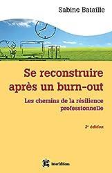 Se reconstruire après un burn-out - 2e éd. - Les chemins de la résilience professionnelle