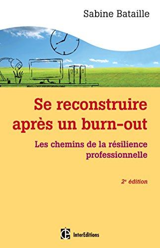 Se reconstruire après un burn-out - 2e éd. : Les chemins de la résilience professionnelle (Epanouissement)