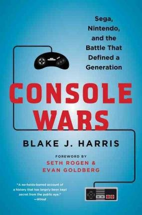 By Harris, Blake J. ( Author ) [ Console Wars: Sega, Nintendo, and the Battle That Defined a Generation By Jun-2015 Paperback