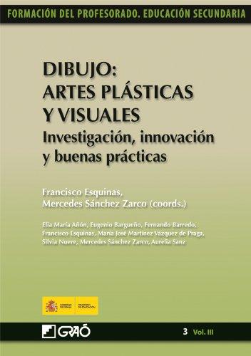 Dibujo: Artes Plásticas y Visuales. Investigación, innovación y buenas prácticas: 033 (Formacion Profesorado-E.Secun.) por Elia María Añon Blasco