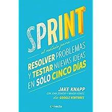 Sprint - El metodo para resolver problemas y testar nuevas ideas en solo cinco d ias/Sprint: How to Solve Big Problems and Test New (Spanish Edition) by Jake Knapp John Zeratsky(2016-09-27)