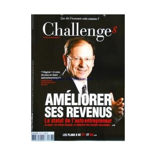 CHALLENGES [No 168] du 14/05/2009 - ameliorer ses revenus, le statut de l'auto entrepreneur - herve novelli secretaire d'etat aux pme les plans b de tf1 et m6