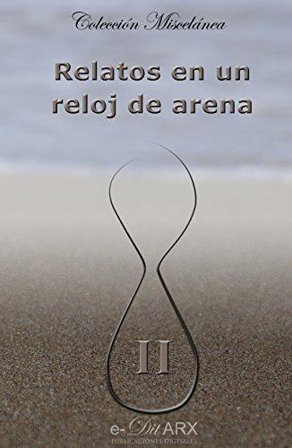 Relatos en un reloj de arena (II) (Miscelánea nº 2)