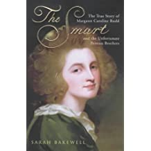 THE SMART: THE TRUE STORY OF MARGARET CAROLINE RUDD AND THE UNFORTUNATE PERREAU BROTHERS by SARAH BAKEWELL (2001-08-01)