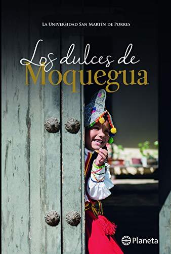 LOS DULCES DE MOQUEGUA por La Universidad San Martín de Porres