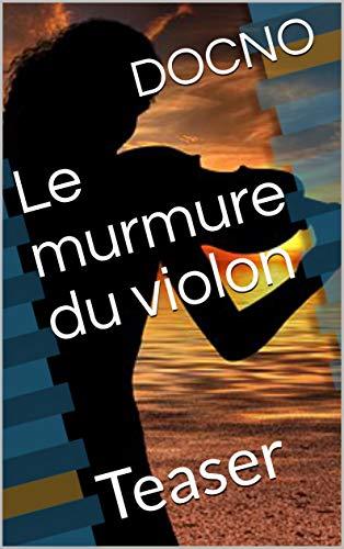 Couverture du livre Le murmure du violon: Teaser