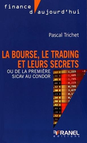 La bourse, le trading et leurs secrets : Ou de la ...