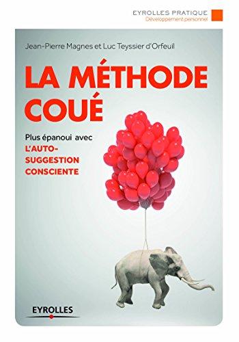 La mthode Cou: tre plus panoui avec l'autosuggestion consciente.