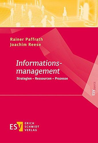 Informationsmanagement: Strategien – Ressourcen – Prozesse (ESVbasics)