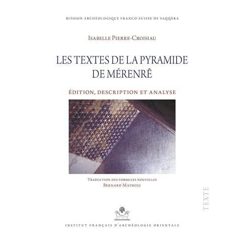 Les textes de la pyramide de Mérenrê : Edition, description et analyse, 2 volumes