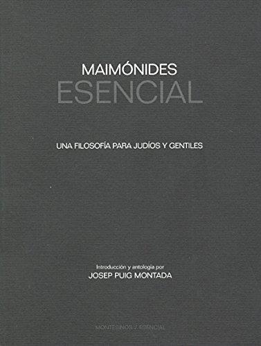 Maimónides Esencial: Una filosofía para judíos y gentiles