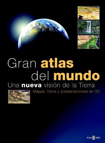 Gran atlas del mundo: Una nueva visión de la Tierra (OCIO Y ENTRETENIMIENTO) por Varios Autores