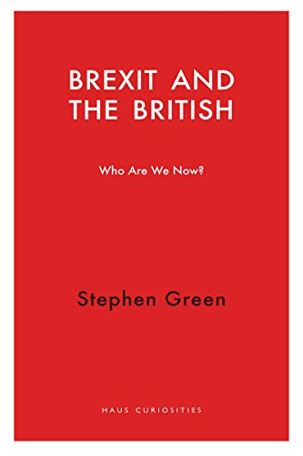 Brexit and the British: Who Do We Think We Are? (Haus Curiosities)