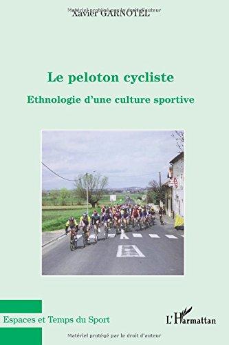 Le peloton cycliste : Ethnologie d'une culture sportive