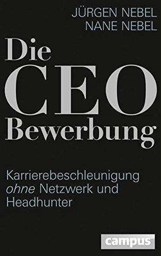 Die CEO-Bewerbung: Karrierebeschleunigung ohne Netzwerk und Headhunter - Impuls-anzeige
