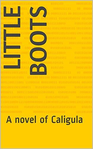 little-boots-a-novel-of-caligula-english-edition