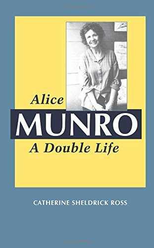 Alice Munro: A Double Life (Canadian Biography)