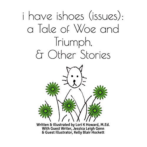 i have ishoes (issues): a Tale of Woe and Triumph, & Other Stories (Blair Kelly)