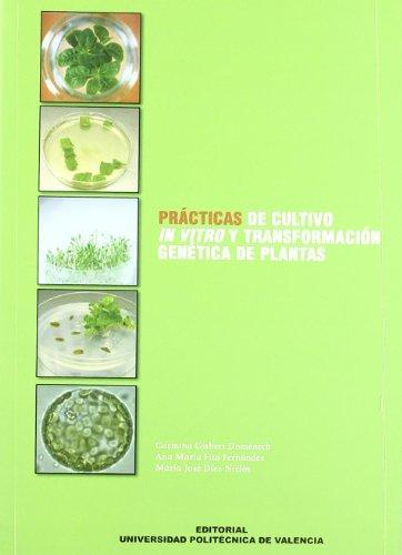 Descargar Libro Prácticas de cultivo in vitro y transfomación genética de plantas (Académica) de María José Díez Niclos