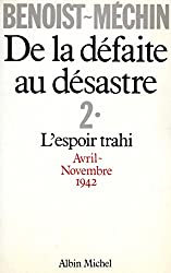 De la défaite au désastre - tome 2 : L'espoir trahi (avril-novembre 1942)