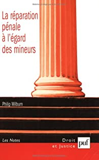 La réparation pénale à l'égard des mineurs par Philip Milburn